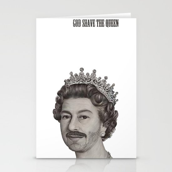 God shave the Queen Stationery Cards