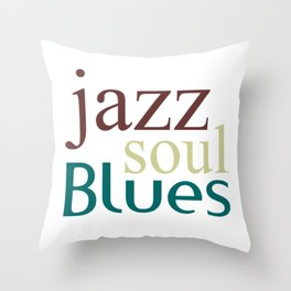Jazz,soul,blues Throw Pillow