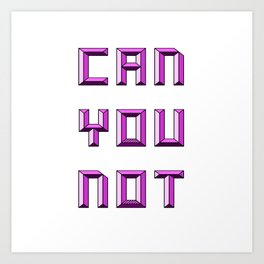 can you not (pink) Art Print