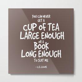 Tea & Books Quote - C S Lewis Metal Print