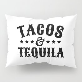 Tacos & Tequila Pillow Sham