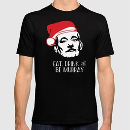 EAT DRINK AND BE MURRAY Santa Hat Bill Murray Christmas T-shirt