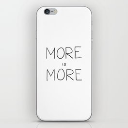 More is More iPhone Skin