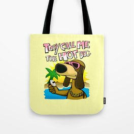 they call me the hot dog Tote Bag