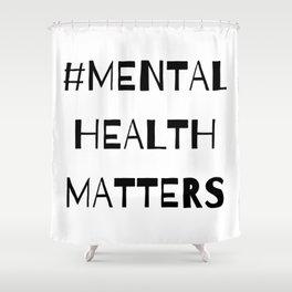 #MentalHealthMatters Shower Curtain