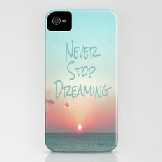 Never Stop Dreaming iPhone (4, 4s) Slim Case