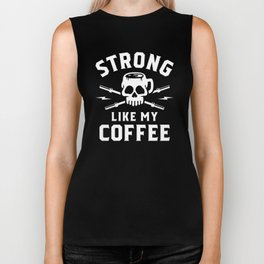 Strong Like My Coffee Biker Tank