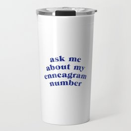 Ask me about my enneagram number Travel Mug