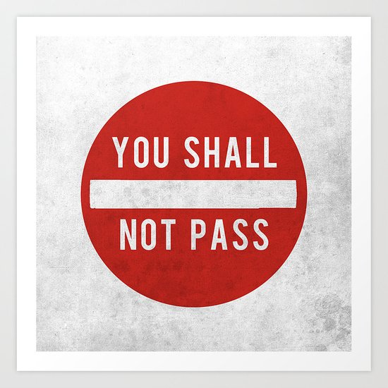 you shall not pass Art Print