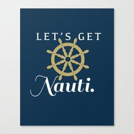 Let's Get Nauti Canvas Print