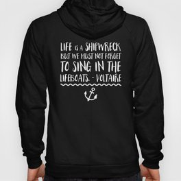 Life Is A Shipwreck Quote Hoody