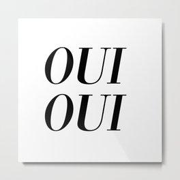 oui oui Metal Print