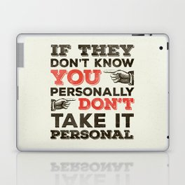 If They Don't Know You Personally Laptop & iPad Skin