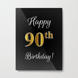 """Elegant """"Happy 90th Birthday!"""" With Faux/Imitation Gold-Inspired Color Pattern Number (on Black) Metal Print"""