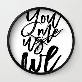 You Me Us We | Modern calligraphy | Typography print Wall Clock