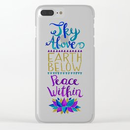 Sky Above Earth Below Peace Within Clear iPhone Case