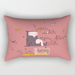 You catch more flies with honey Rectangular Pillow