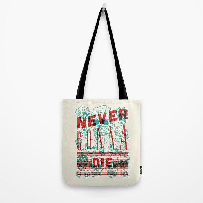 Never Gonna Die Tote Bag