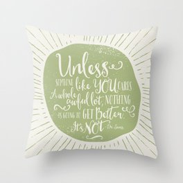 UNLESS - GREEN Throw Pillow