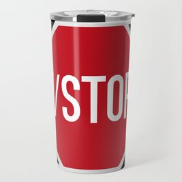 f/STOP SIGN Travel Mug