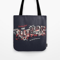 Greetings from the future Tote Bag