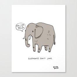 ELEPHANTS CAN'T JUMP Canvas Print