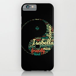 Name gift for Isabella qualities Ying Yang symbol iPhone Case