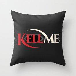 KELL ME v2 Dark Throw Pillow