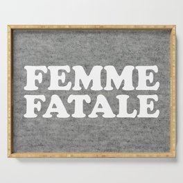 Femme Fatale Quote Serving Tray