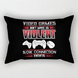 Slow Internet Connection Makes Us Violent Rectangular Pillow