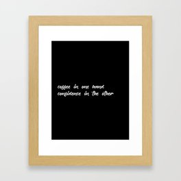 Coffee in one hand, confidence in the other. Framed Art Print