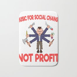 "A Great Gift For Business Minded Persons Saying ""Music For Social Change Not Profit"" T-shirt Design Bath Mat"
