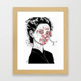 Too Poor for Pop Culture Framed Art Print