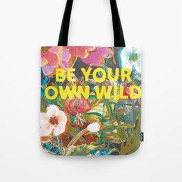 Be Your Own Wild Tote Bag