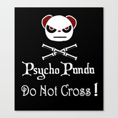 Watch out! Psycho Panda Inside! Do Not Cross! Canvas Print