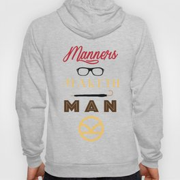 Manners Maketh Man Hoody
