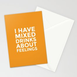 I HAVE MIXED DRINKS ABOUT FEELINGS (Alcohol) Stationery Cards