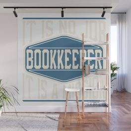 Bookkeeper  - It Is No Job, It Is A Mission Wall Mural