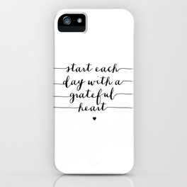 Start Each Day With a Grateful Heart black and white monochrome typography poster design iPhone Case