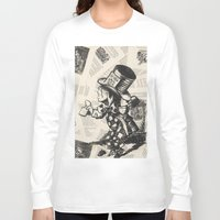 mad hatter Long Sleeve T-shirts featuring Mad Hatter by Jordan Renae Arp