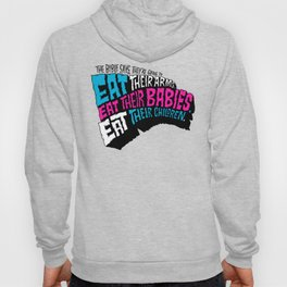 The Bible Says They're Going to Eat Their Babies Hoody
