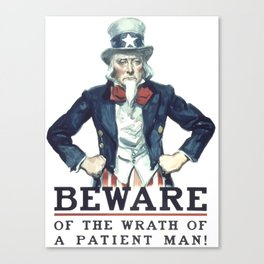 Beware Of The Wrath Of A Patient Man Uncle Sam Canvas Print