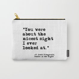 The Nicest Sight ― Fitzgerald quote Carry-All Pouch