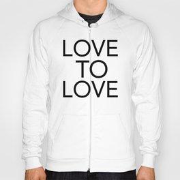 LOVE TO LOVE Hoody