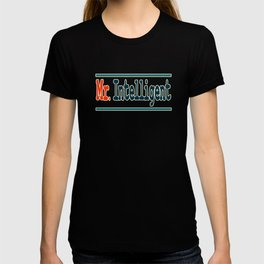 """""""Mr. Intelligent"""" tee design for your wise friends and family. Makes a nice reward for yourself too! T-shirt"""