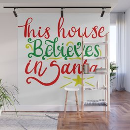 THIS HOUSE BELIEVES IN SANTA Wall Mural
