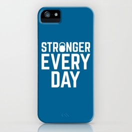 Stronger Every Day Gym Quote iPhone Case