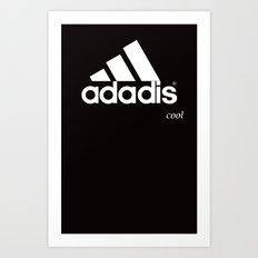ADIDAS ADADIS ... COOL!   Art Print