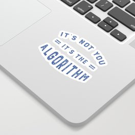 Blame the Social Media Algorithm Sticker