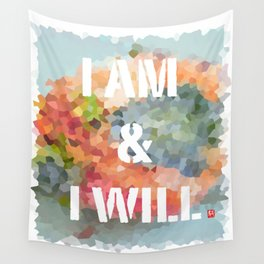 I AM & I WILL Wall Tapestry